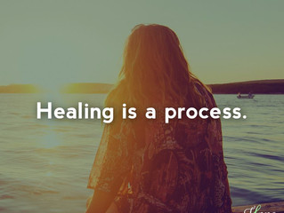 Healing is a process.