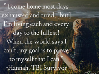 """When the world says I can't, my goal is to prove to myself that I can."" Hannah's"