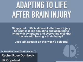 Adapting to Life After Brain Injury (Episode 6)