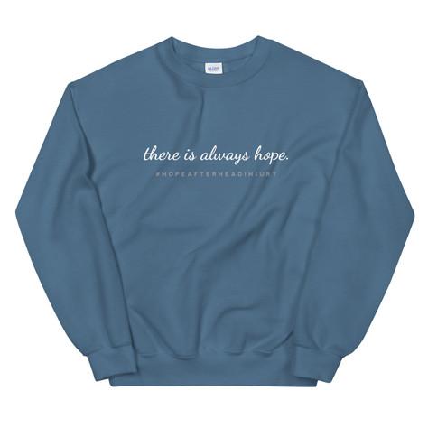 There is always hope. Brain Injury Awareness Sweatshirt