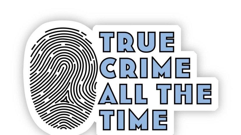 True Crime all the Time Sticker