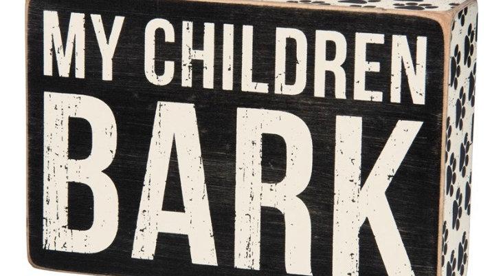 Children Bark - Box Sign