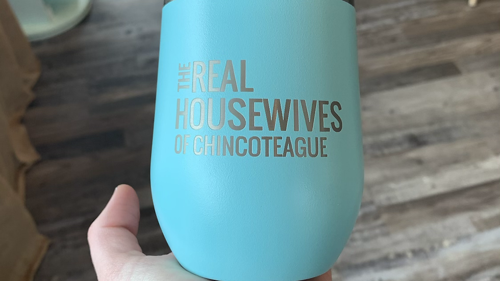 Real Housewives of Chincoteague Wine Tumbler