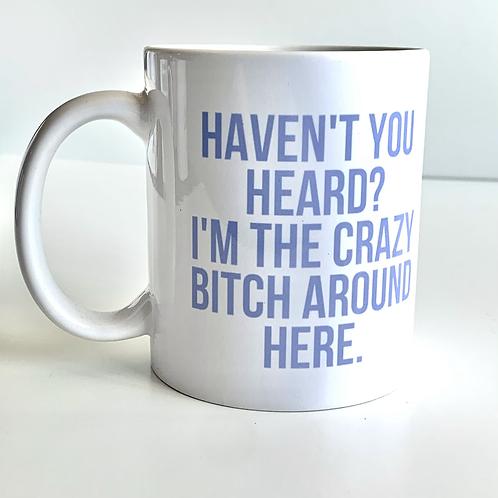 Haven't You Heard Mug