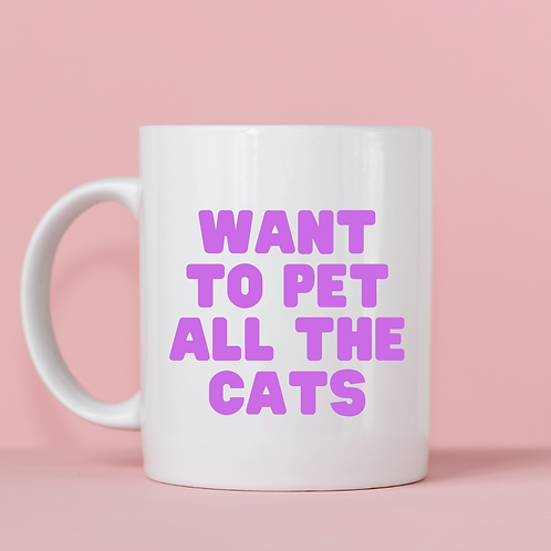 Want to Pet All the Cats Mug