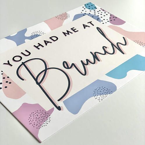 You Had Me at Brunch 5x7 Print