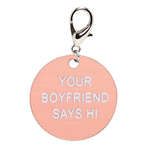 Your Boyfriend Says Hi Key Tag