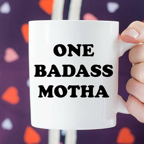 One Bad Ass Motha Mug