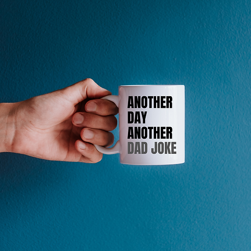 Another Day Another Dad Joke Mug
