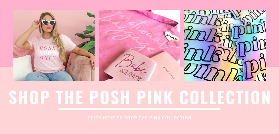 SHOP THE POSH PINK COLLECTION.png