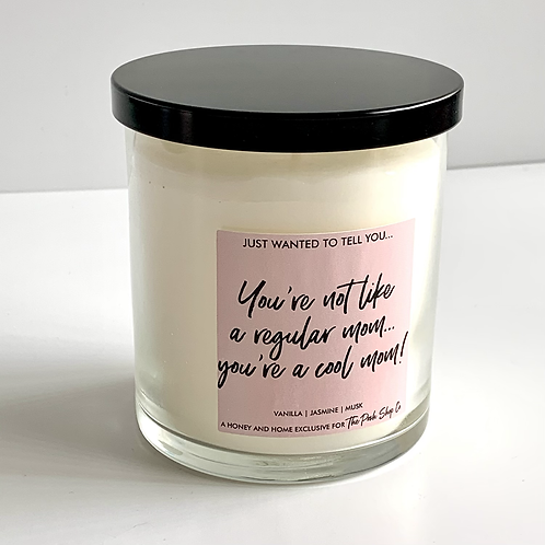 You're Not Like A Regular Mom...You're a Cool Mom! Candle