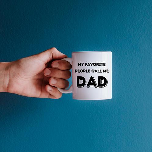 My Favorite People Call Me Dad Mug