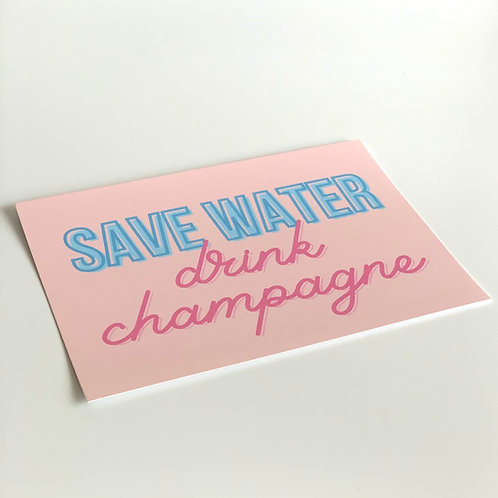 Save Water Drink Champagne 5x7 Print