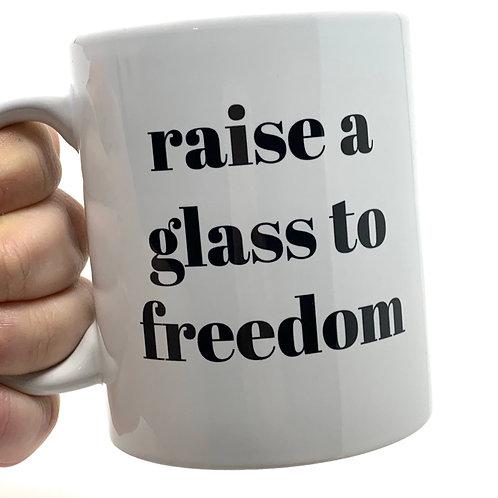 Raise a Glass to Freedom Mug