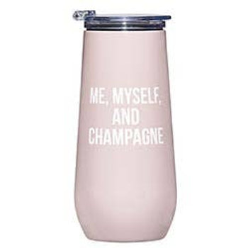 Me, Myself, and Champagne 12 oz Champagne Tumbler