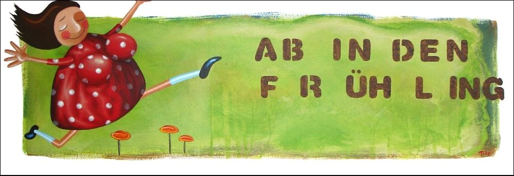 """""""Ab in den Frühling"""""""