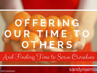 Offering Time to Others and Finding Time to Serve Ourselves