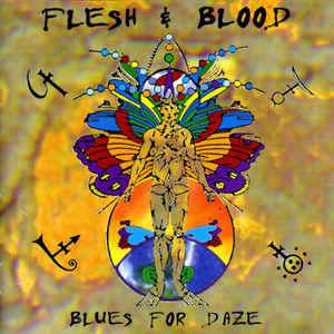 Flesh & Blood - Blues For Daze Remastered & Reissued!