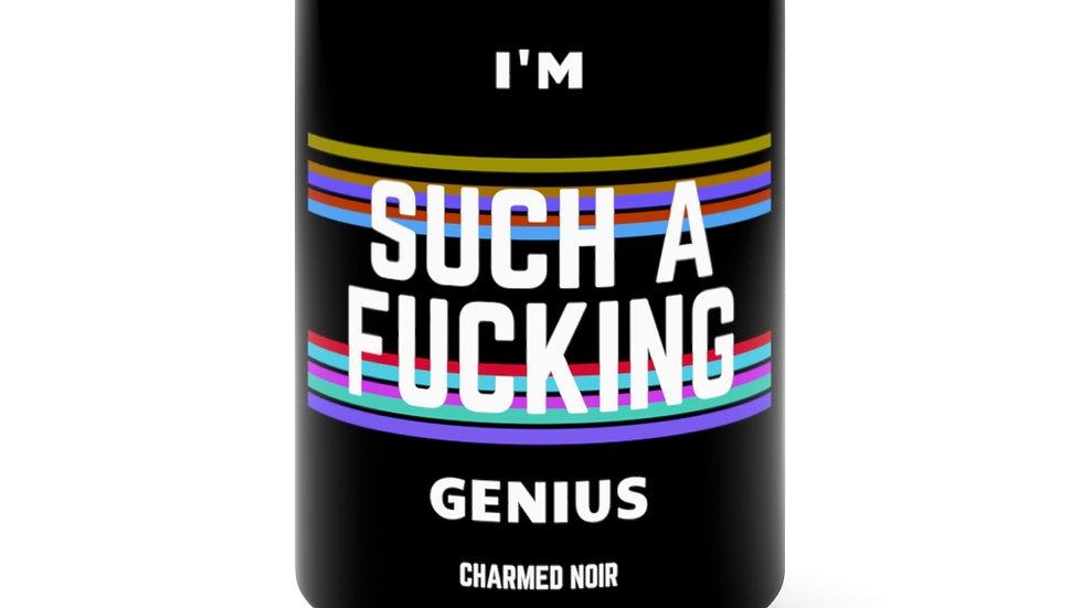 """I'm Such A Fucking Genius"" Black Mug 15oz"