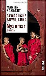 Martin Schacht, Gebrauchanweisung für Myanmar