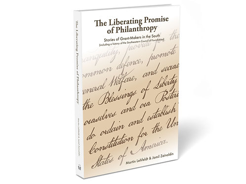 The Liberating Promise of Philanthropy: Stories of Grantmakers in the South
