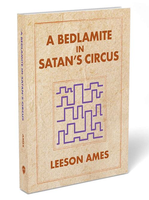 A Bedlamite In Satan's Circus