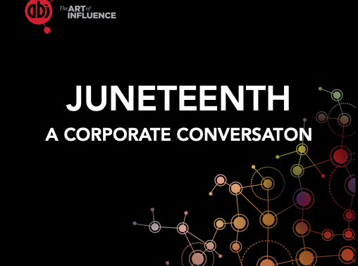 The Corporate Conversation on Juneteenth