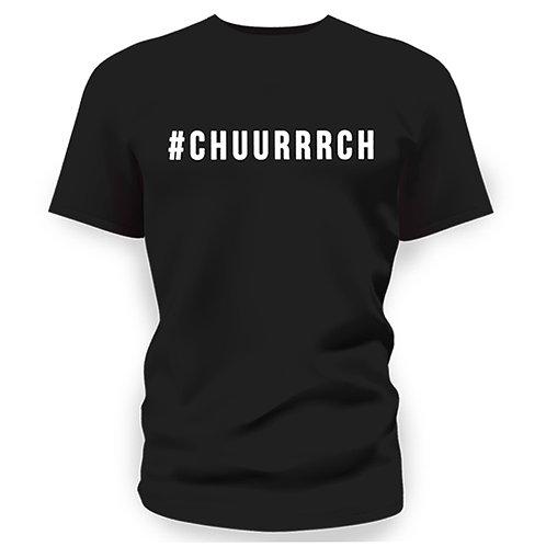 #CHUURRRCH Shirt