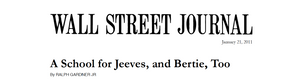 Wall Street Journal - A school for Jeeves, and Bertie, Too