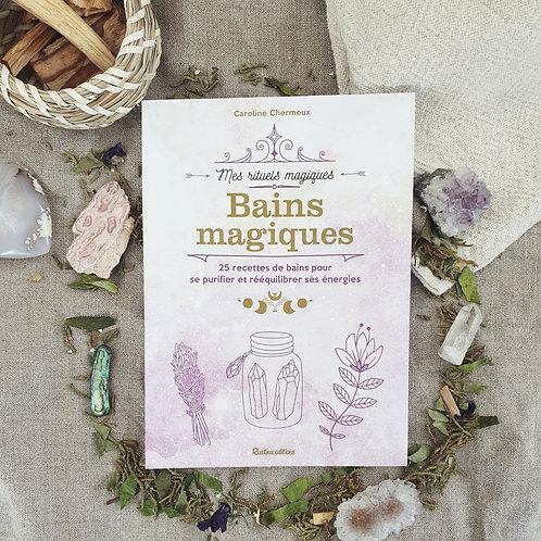 Bains magiques - Caroline Chermeux
