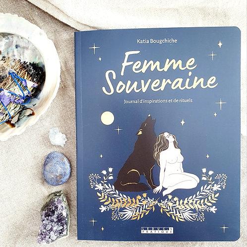 Femme Souveraine Journal d'Inspirations et de Rituels - Katia Bougchiche