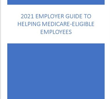 2021 Employer Guide to Helping Medicare-eligible Employees