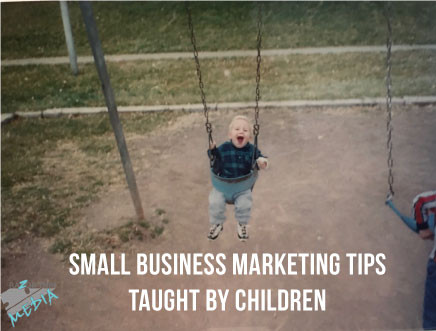 Small Business Marketing Tips Taught By Children