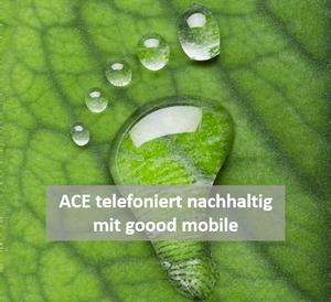 ACE telefoniert mit goood nachhaltig