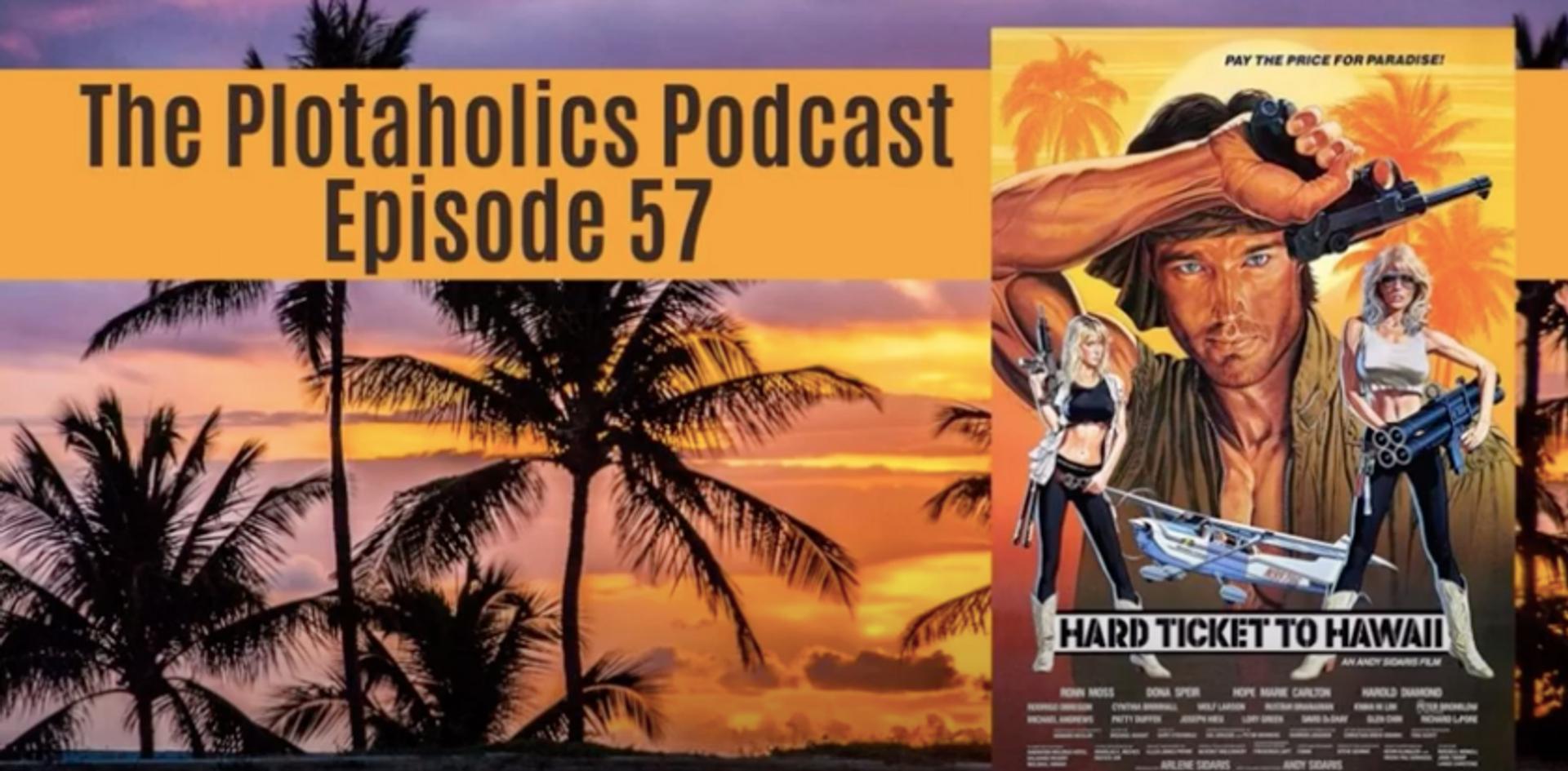 The Plotaholics Podcast on Hard Ticket to Hawaii!