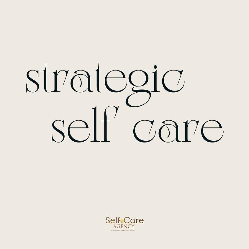 Intro to Strategic Self Care