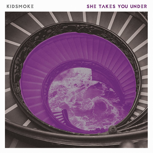 Kidsmoke - She Takes You Under