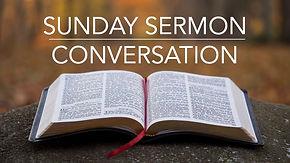 Sunday Sermon Conversation.jpg