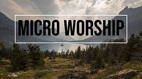 Micro Worship.jpg