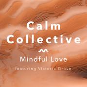 19049_CC_Mindful_Love_feat_Victoria_Grov
