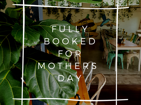 Booked out for Mother's day