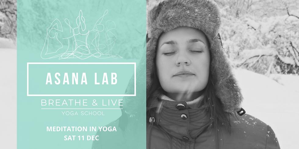 ASANA LAB | Meditation in your yoga practice