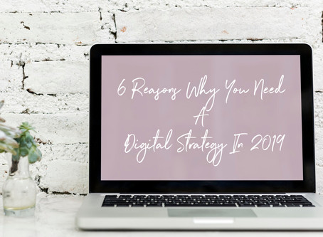 6 Reasons Why You Need a Digital Strategy in 2019