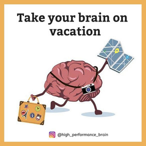 Take your brain on vacation