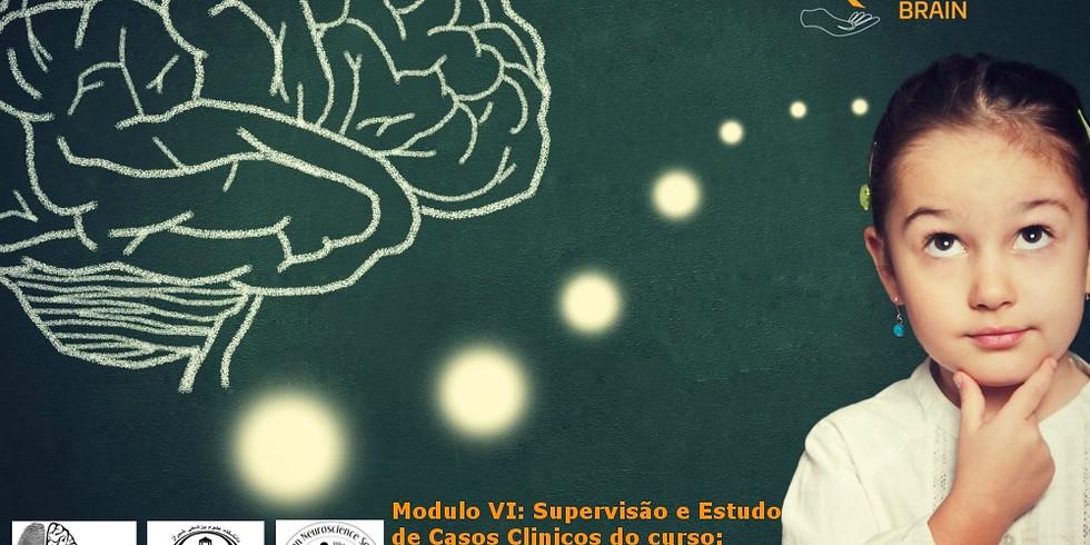 Módulo VI: Supervisão e Estudos de Casos Clinicos