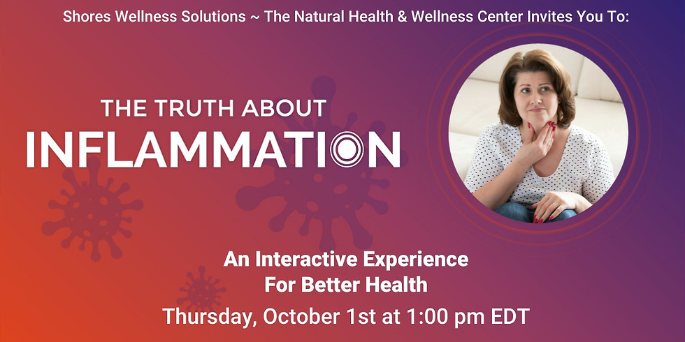 The Truth About Inflammation (In-Person and Live On Facebook)