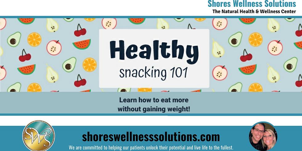 (MI) Healthy Snacking 101