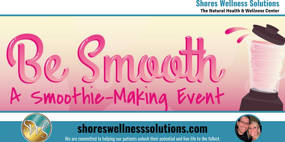 (MI) Be Smooth, Smoothie Making Class
