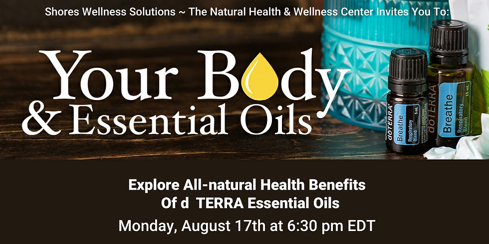 Your Body & Essential Oils (In-Person & Live on Facebook)