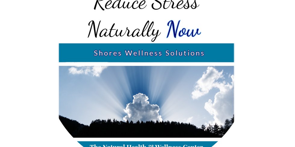 (NJ): Reduce Stress Naturally Now